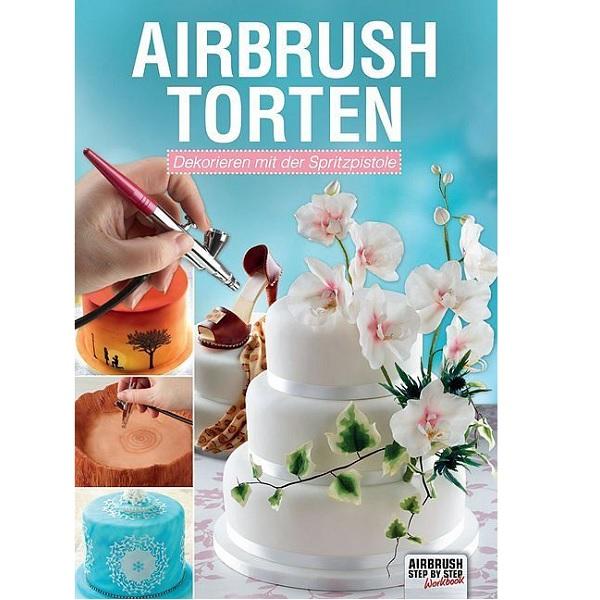 Torten Dekorieren Magazin bakeria airbrush torten dekorieren mit der spritzpistole