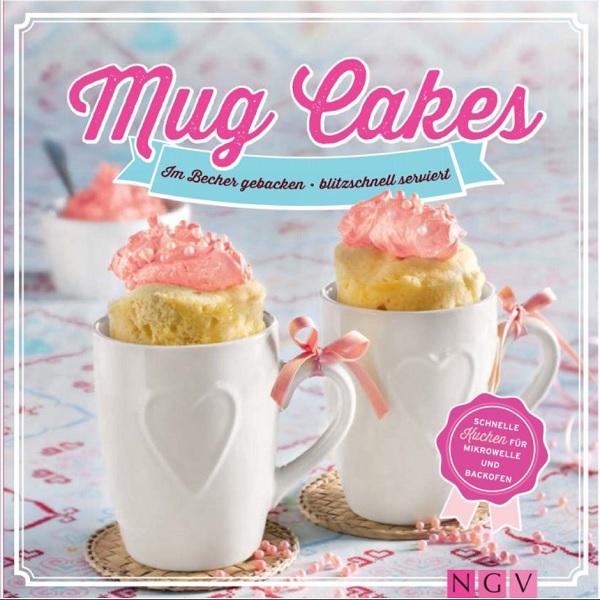 bakeria mug cakes im becher gebacken mug cakes rezeptebuch. Black Bedroom Furniture Sets. Home Design Ideas